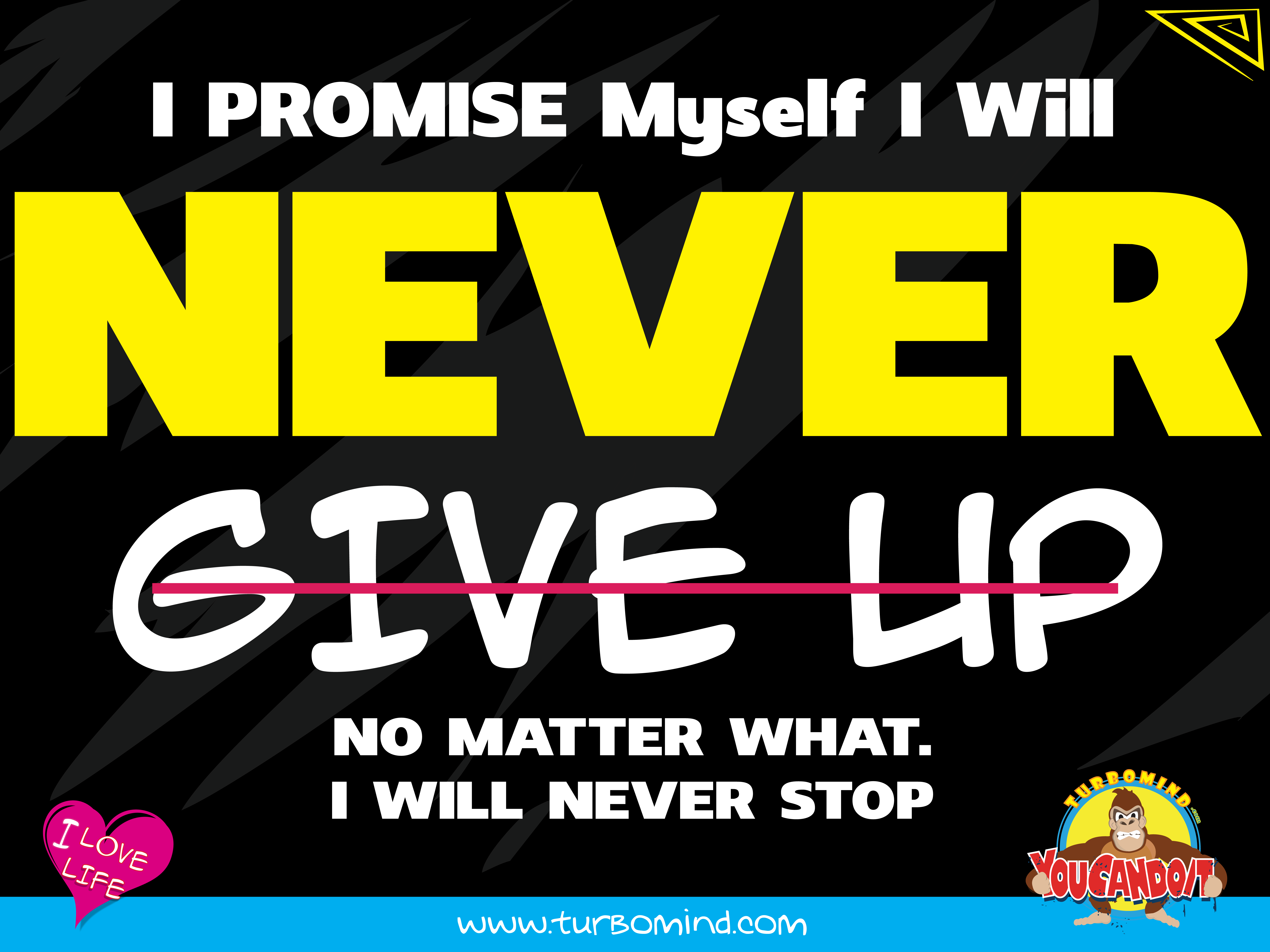 i will NEVER GIVE UP, TURBOMIND ACCESSORY LINE, TURBOMIND.COM