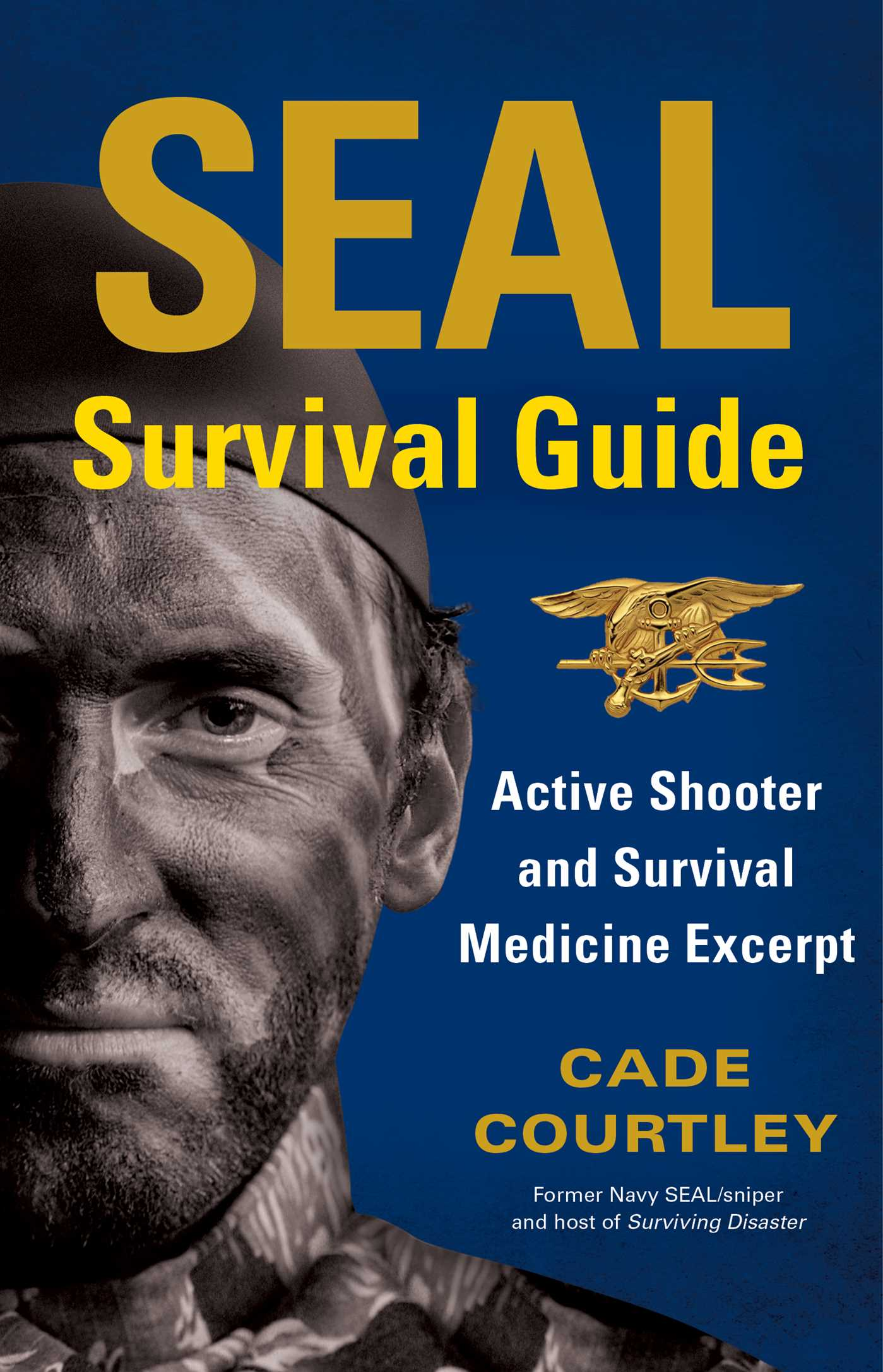 """""""SEAL SURVIVAL GUIDE"""", by Cade Courtley, turbomind.com"""
