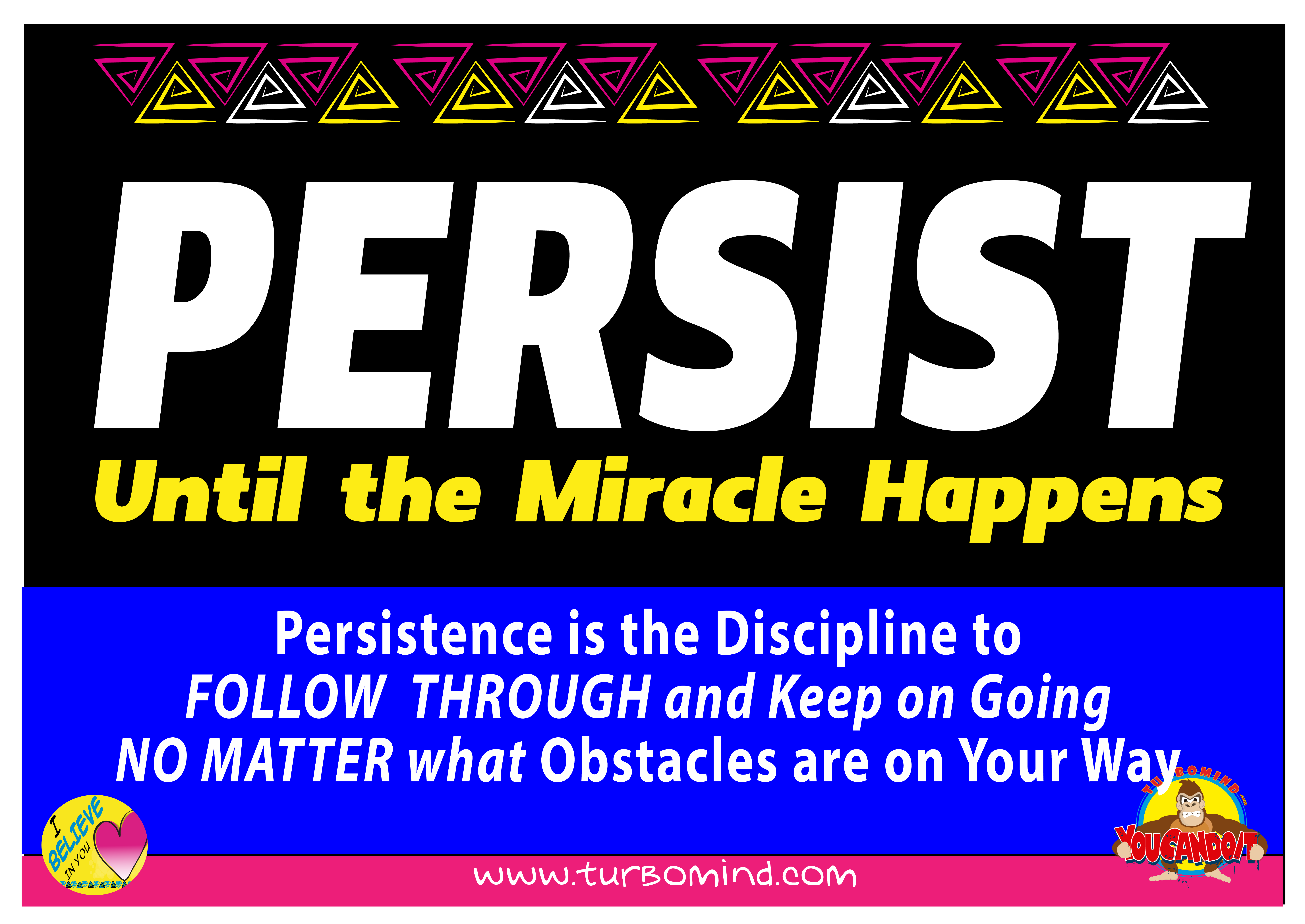 Persists Until the Miracle Happens!